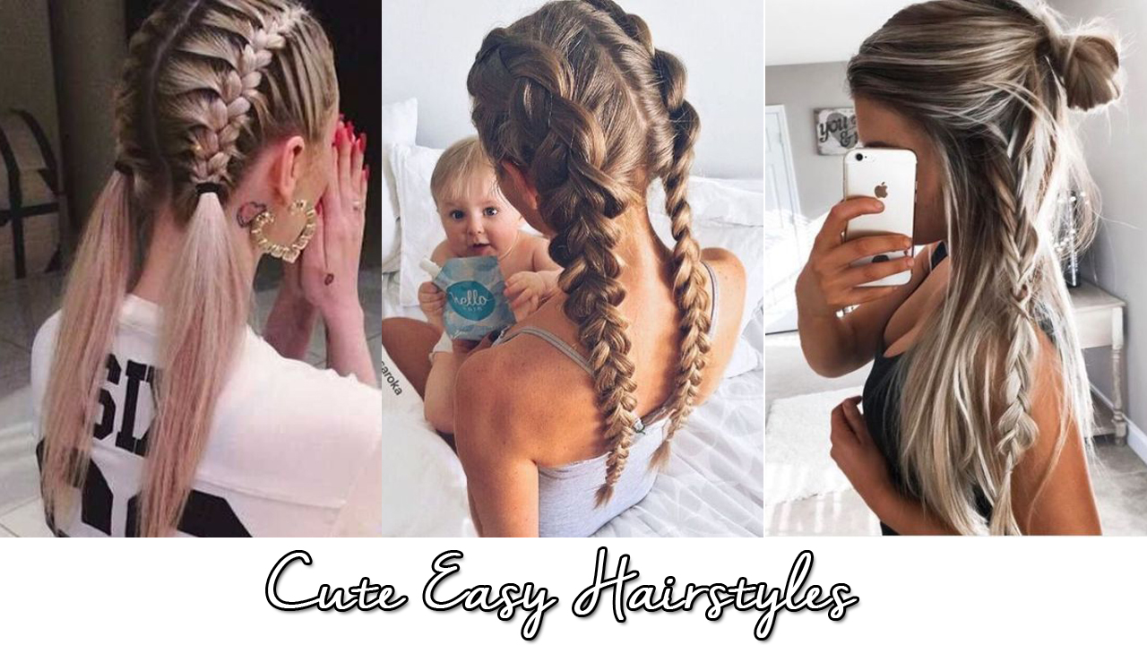 Cute Easy Hairstyles – Latest Hairstyle in 2018