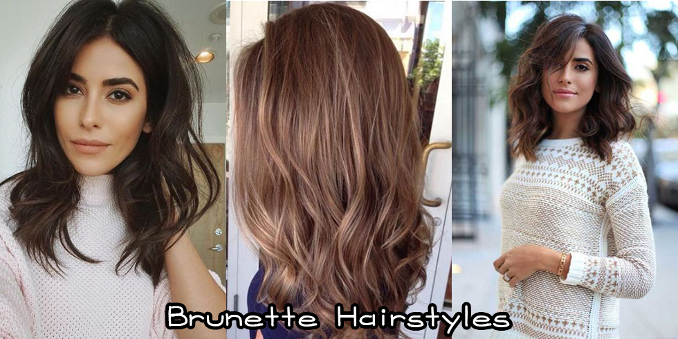 Brunette Hairstyles – Latest Hairstyle in 2018