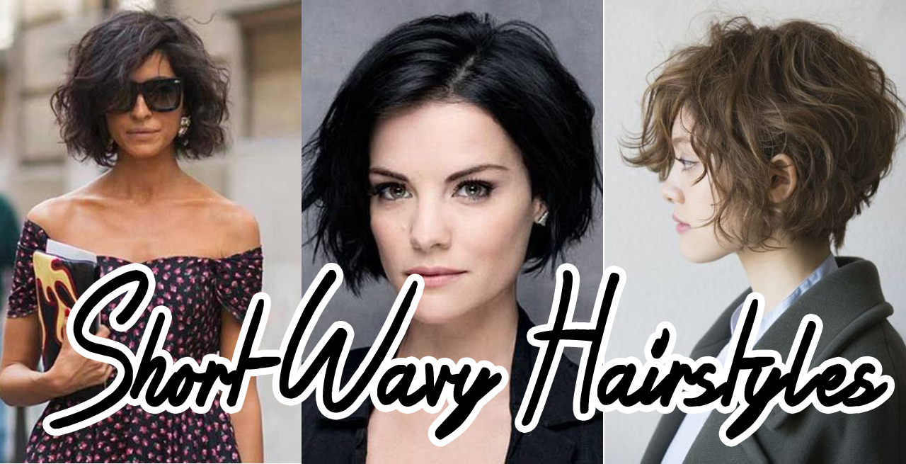Short Wavy Hairstyles Latest Hairstyle In 2019